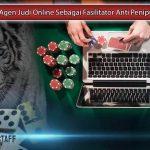 Agen-Judi-Online-Sebagai-Fasilitator-Anti-Penipuan